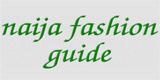 Naija Fashion Guide | Nigerian Fashion directory, guides, info and freebies